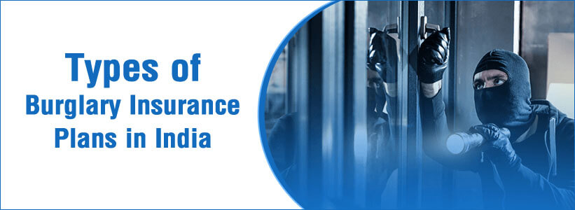 Burglary Insurance Plans in India, Theft insurance policy